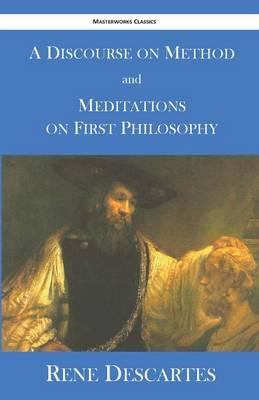 A Discourse on Method and Meditations on First Philosophy