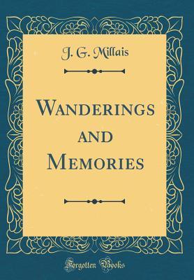 Wanderings and Memories (Classic Reprint)