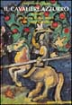 Il Cavaliere azzurro ovvero la storia di due amici e un santo cavaliere