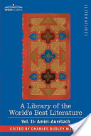 A Library of the World's Best Literature - Ancient and Modern - Vol. II (Forty-Five Volumes; Amiel-Auerbach