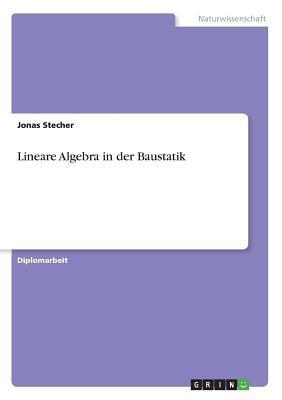 Lineare Algebra in der Baustatik