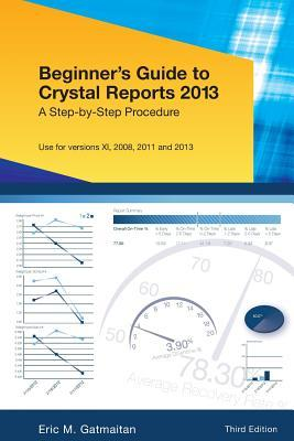 Beginner's Guide to Crystal Reports 2013
