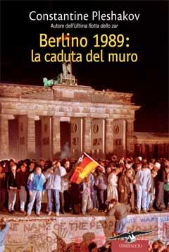 Berlino 1989: La caduta del muro