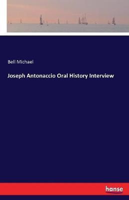 Joseph Antonaccio Oral History Interview