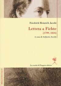 Lettera a Fichte (1799, 1816). Ediz. italiana e tedesca