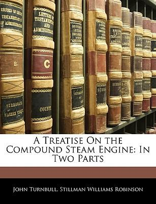 Treatise On the Compound Steam Engine