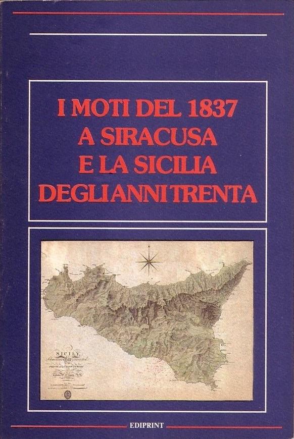 I moti del 1837 a Siracusa e la Sicilia degli anni Trenta