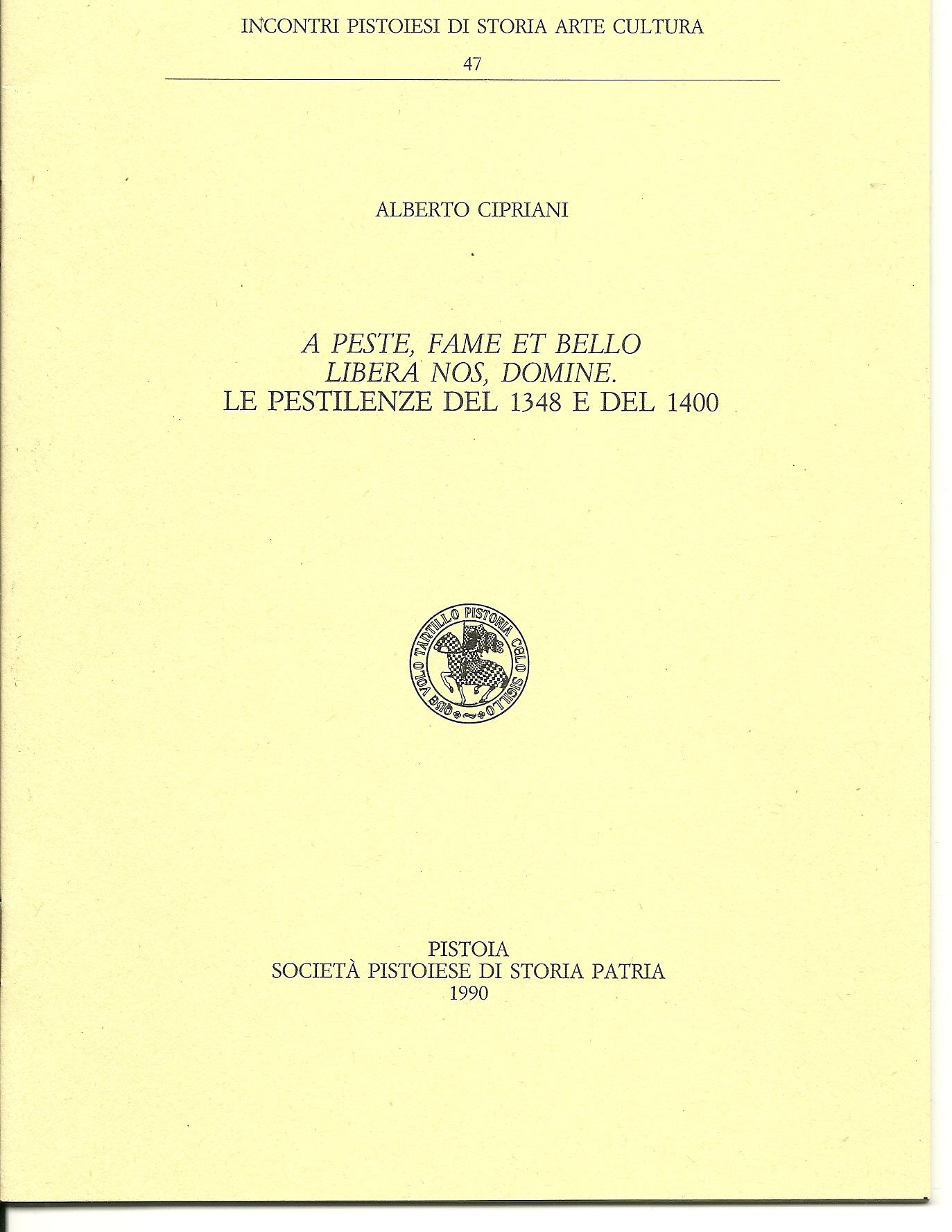 A peste, fame et bello libera nos, Domine le pestilenze del 1348 e del 1400.
