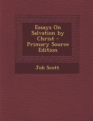 Essays on Salvation by Christ
