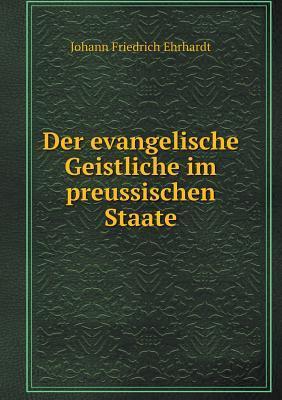 Der Evangelische Geistliche Im Preussischen Staate