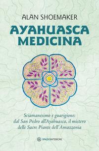 Ayahuasca medicina. Sciamanesimo e guarigione