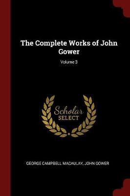 The Complete Works of John Gower; Volume 3