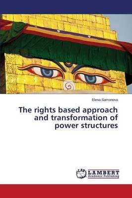The rights based approach and transformation of power structures