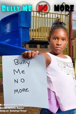 Bully Me No More