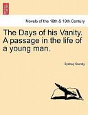 The Days of His Vanity a Passage in the Life of a Young Man