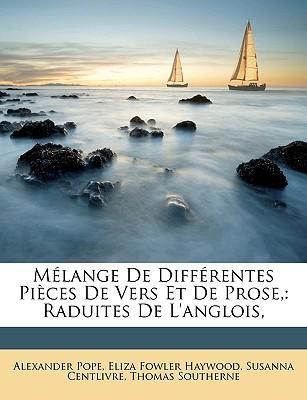 Mélange De Différentes Pièces De Vers Et De Prose,