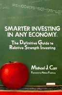 Smarter Investing in Any Economy: The Definitive Guide to Relative Strength Investing
