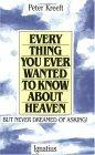 Everything You Ever Wanted to Know About Heaven, but Never Dreamed of Asking
