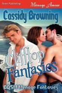Clifftop Fantasies [Bdsm Menage Fantasies 1] (Siren Publishing Menage Amour)