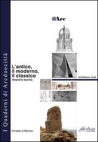 L'antico, il moderno, il classico. Itinerario teorico