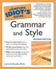 Complete Idiot's Guide to Grammar and Style 2E