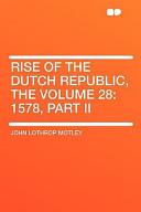 Rise of the Dutch Republic, the Volume 28