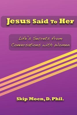 Jesus Said to Her