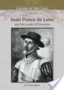 Juan Ponce De Leon And His Lands Of Discovery