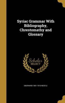 SYRIAC GRAMMAR W/BIBLIOGRAPHY