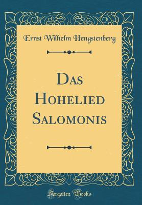 Das Hohelied Salomonis (Classic Reprint)