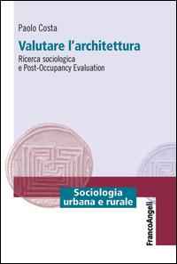 Valutare l'architettura. Ricerca sociologica e post-occupancy evaluation