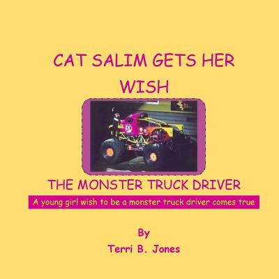 Cat Salim Gets Her Wish the Monster Truck Driver