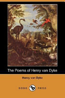 The Poems of Henry Van Dyke (Dodo Press)