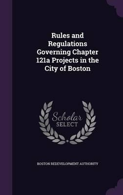 Rules and Regulations Governing Chapter 121a Projects in the City of Boston
