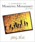 A Framework for Marketing Management, Second Edition