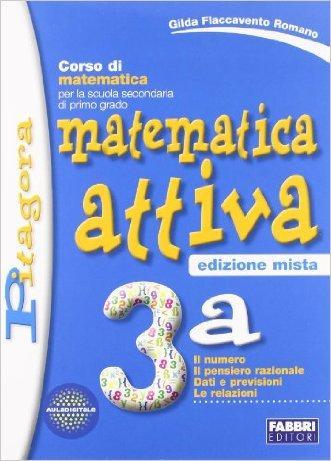 Matematica attiva. Vol. 3A-3B. Per la Scuola media. Con espansione online
