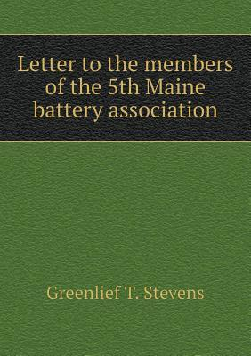 Letter to the Members of the 5th Maine Battery Association