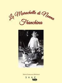 Le marachelle di nonna Franchina