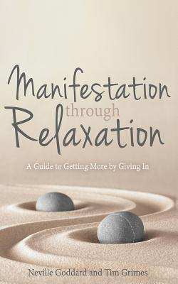 Manifestation Through Relaxation