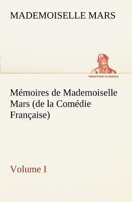Memoires de Mademoiselle Mars Volume I de la Comedie Française