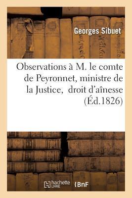 Observations a M. le Comte de Peyronnet, Ministre de la Justice, Droit d'Ainesse