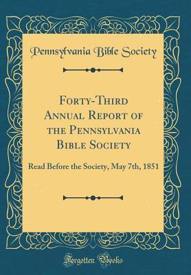 Forty-Third Annual Report of the Pennsylvania Bible Society