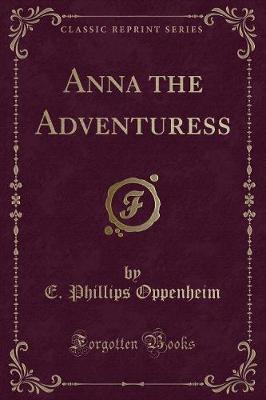 Anna the Adventuress (Classic Reprint)