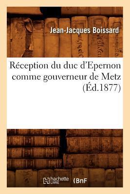 Réception du Duc d'Epernon Comme Gouverneur de Metz (ed.1877)