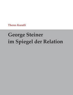 George Steiner im Spiegel der Relation