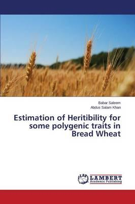 Estimation of Heritibility for Some Polygenic Traits in Bread Wheat
