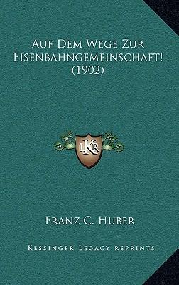 Auf Dem Wege Zur Eisenbahngemeinschaft! (1902)