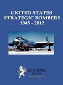 United States Strategic Bomber 1945-2012