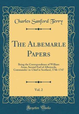 The Albemarle Papers, Vol. 2