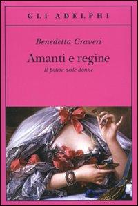 "Benedetta Craveri: ""Amanti e regine"""